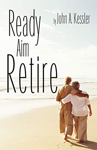 9780741466341: Ready Aim Retire