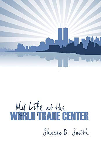 9780741466488: My Life At the World Trade Center - Hardcover