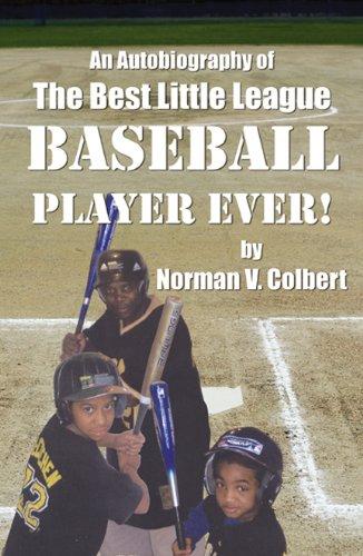 9780741466624: An Autobiography of: The Best Little League Baseball Player Ever!