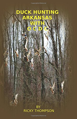 9780741467249: Duck Hunting Arkansas with OCDC