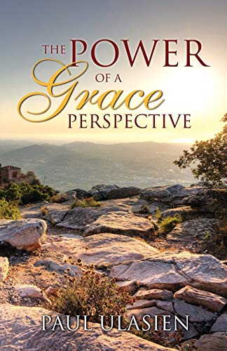 9780741467294: The Power of A Grace Perspective