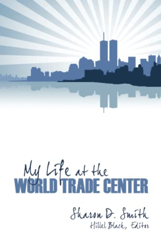 9780741467393: My Life At the World Trade Center