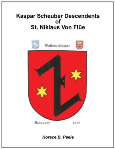 9780741467423: Kaspar Scheuber Descendents of St. Niklaus Von Flue- Softcover color