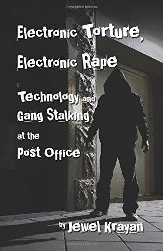Electronic Torture, Electronic Rape: Technology and Gang: Jewel, Krayan