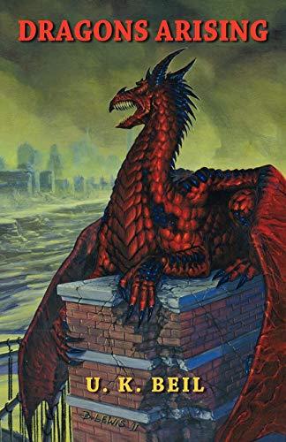 Dragons Arising: U. K. Beil