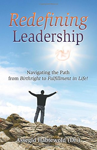 9780741468437: Redefining Leadership: Navigating the Path from Birthright to Fulfillment in Life!