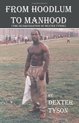 9780741468475: From Hoodlum to Manhood (The Incarceration of Dexter Tyson)