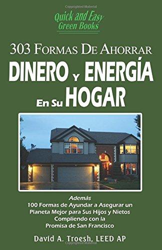 9780741468536: 303 Formas De Ahorrar Dinero y Energia En Su Hogar (Spanish Edition)