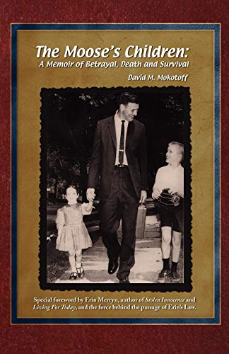 9780741469571: The Moose's Children: A Memoir of Betrayal, Death, and Survival,