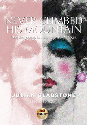 Never Climbed His Mountain: Gladstone, Julian