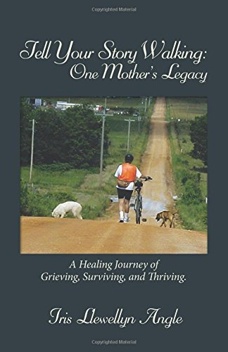 9780741470270: Tell Your Story Walking: One Mother's Legacy