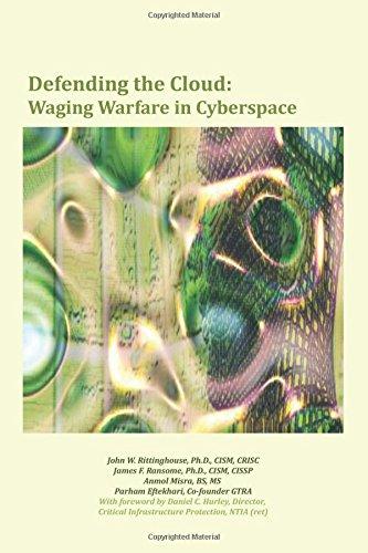 Defending the Cloud: Waging Warfare in Cyberspace: John W. Rittinghouse,