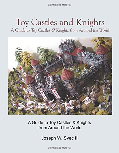9780741473233: Toy Castles and Knights: A Guide to Toy Castles From Around the World