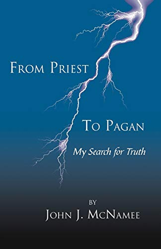 9780741474827: From Priest to Pagan