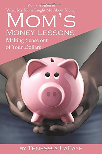 9780741476562: Mom's Money Lessons: Making Sense Out of Your Dollar