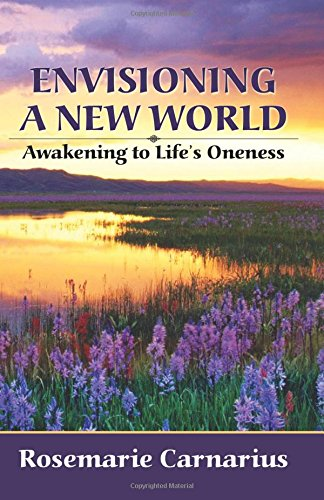 9780741478634: Envisioning a New World: Awakening to Life's Oneness