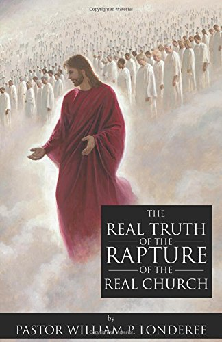 9780741481887: The Real Truth of the Rapture of the Real Church