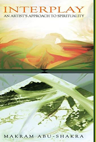 Interplay An Artists Approach To Spirituality Makram Abu Shakra