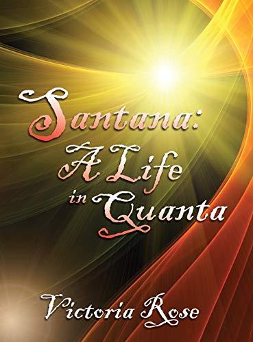9780741482723: Santana: A Life in Quanta