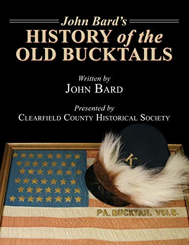 9780741483690: John Bard's History of the Old Bucktails