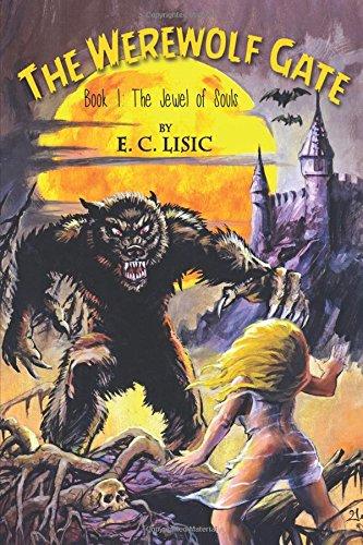 The Werewolf Gate: Book 1: The Jewel: Ph.D. Edward Lisic