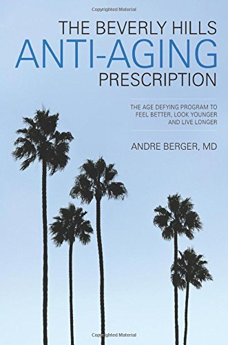 9780741497178: The Beverly Hills Anti-Aging Prescription