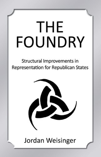 The Foundry: Structural Improvements in Representation for Republican States: Jordan Weisinger