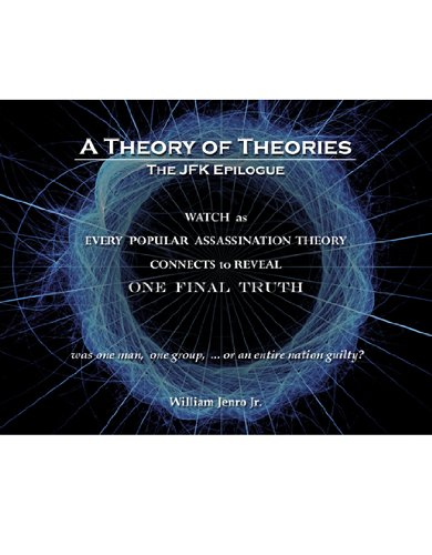 9780741497741: A Theory of Theories: The JFK Epilogue