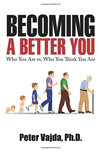 9780741498236: Becoming A Better You: Who You Are vs. Who You Think You Are