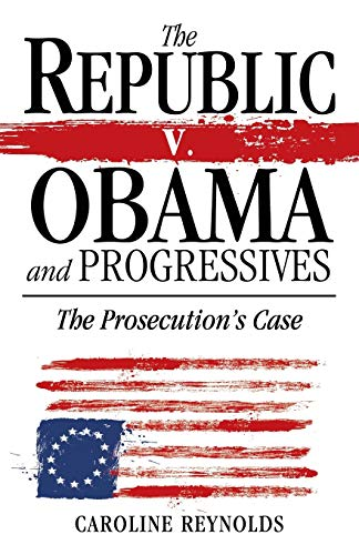 The Republic V. Obama and Progressives: Caroline Reynolds