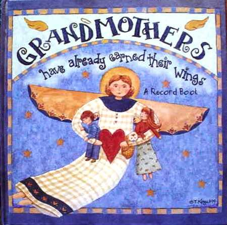 9780741619181: Grandmothers Have Already Earned Their Wings - A Record Book