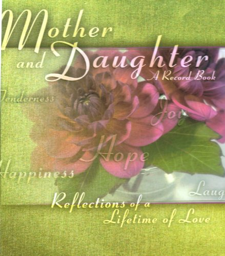 9780741619198: Mother and Daughter a Record Book: Reflections of a Lifetime of Love