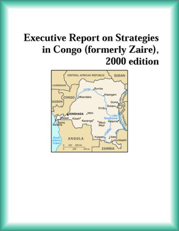 9780741824578: Executive Report on Strategies in Congo Formerly Zaire 2000