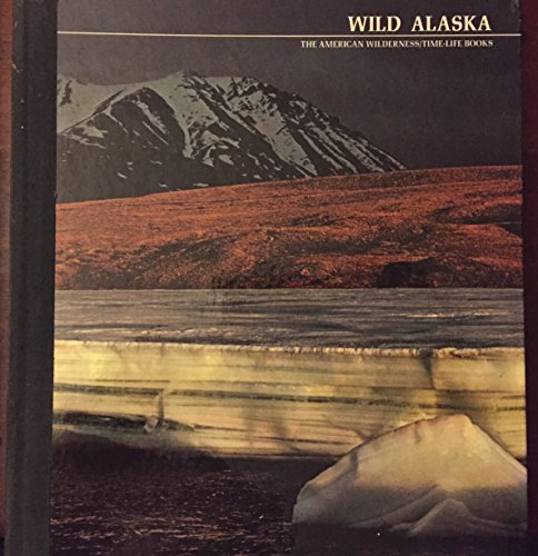 9780741906588: Wild Alaska: The American Wilderness, Time-Life Books (74190658)