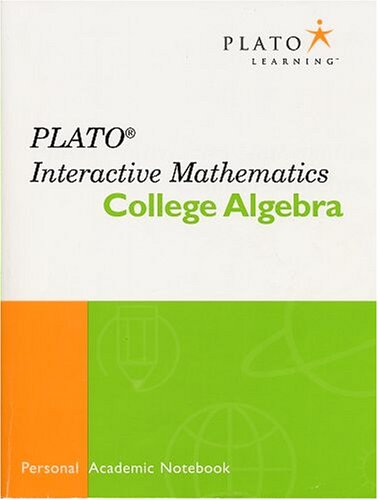 Plato Interactive Mathematics College Algebra 2006 (Plato Learning: Personal Academic Notebook with...