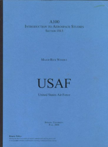 A100 Introduction to Aerospace Studies Section 1013: Weddle, Major Rick