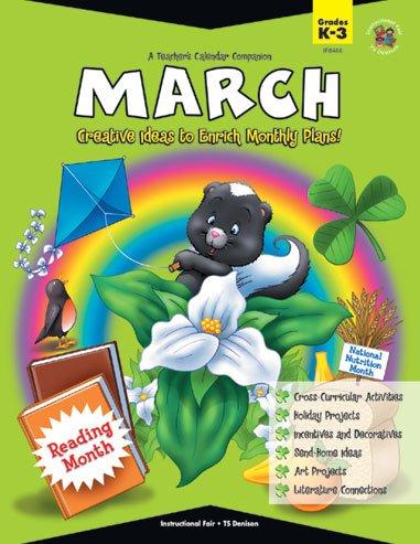 A Teacher's Calendar Companion, March: Creative Ideas to Enrich Monthly Plans!: Roh Jenks, ...