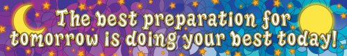 9780742403680: The Best Preparation for Tomorrow is Doing Your Best Today Banner (Better Banners)
