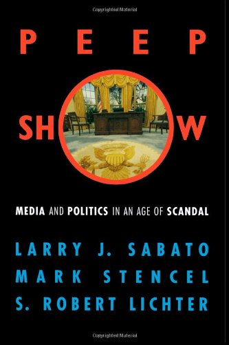 9780742500105: Peepshow: Media and Politics in an Age of Scandal