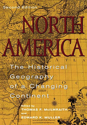 9780742500198: North America: The Historical Geography of a Changing Continent
