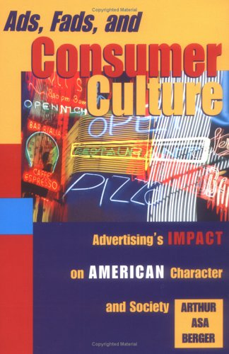 9780742500310: Ads, Fads, and Consumer Culture: Advertising's Impact on American Character and Society