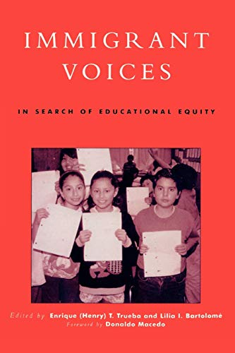 9780742500419: Immigrant Voices: In Search of Educational Equity (Critical Perspectives Series: A Book Series Dedicated to Paulo Freire)