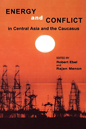 9780742500631: Energy and Conflict in Central Asia and the Caucasus