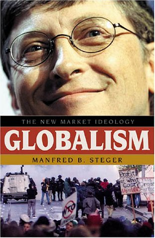 9780742500730: Globalism: The New Market Ideology