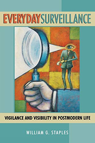 9780742500785: Everyday Surveillance: Vigilance and Visibility in Postmodern Life