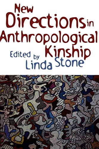 New Directions in Anthropological Kinship: Linda Stone (Editor),