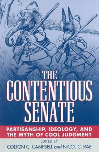9780742501157: The Contentious Senate: Partisanship, Ideology, and the Myth of Cool Judgment