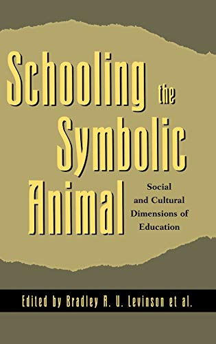 Schooling the Symbolic Animal: Editor-Bradley A. U.