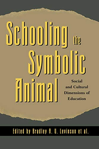 Schooling the Symbolic Animal: Bradley A. U.