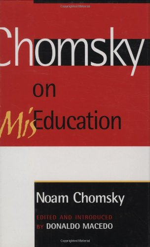 9780742501294: Chomsky on Mis-Education (Critical Perspectives Series: A Book Series Dedicated to Paulo Freire)